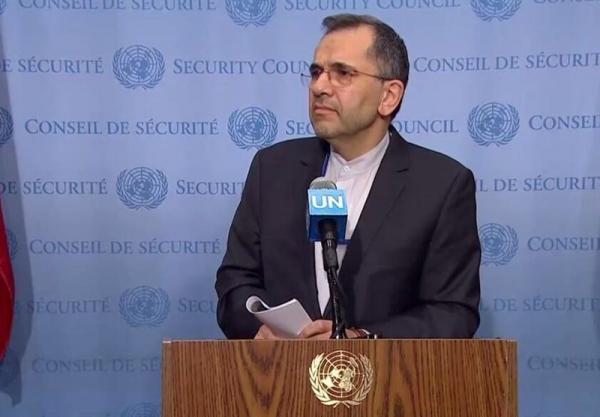 سفیر ایران در سازمان ملل خواهان برچیده شدن سریع تحریم ها شد